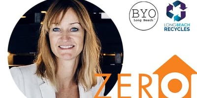 Zero Waste in Long Beach with Special Guest: Bea Johnson