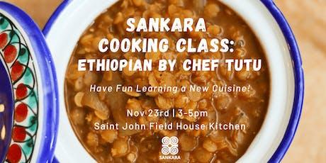Sankara Cooking Class: Ethiopian by Chef Tutu tickets