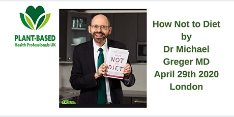 How Not to Diet: Evidence-Based Weight Loss by Dr Michael Greger MD tickets