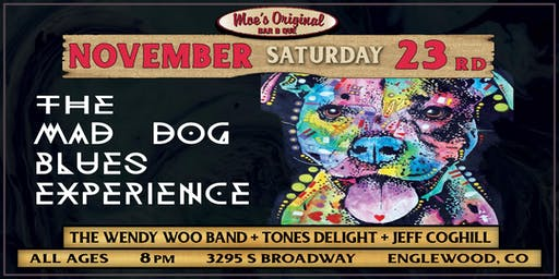The Mad Dog Blues Experience w/ The Wendy Woo Band + Tones Delight