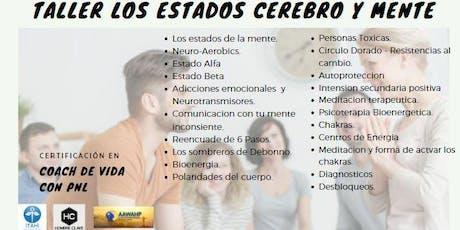 TALLER  LOS ESTADOS CEREBRO Y MENTE. boletos