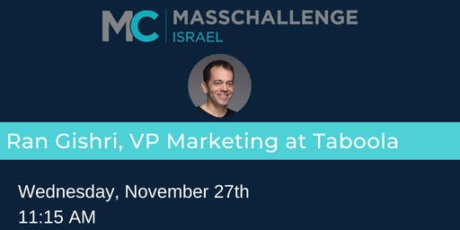 Marketing Master Class with Ran Gishri, VP Marketing of Taboola