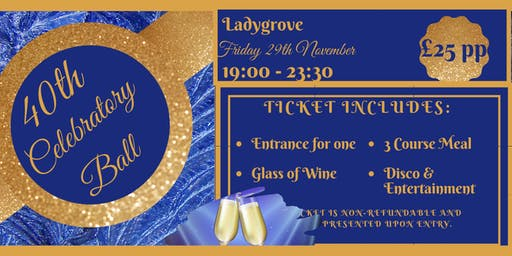 Ladygrove 40th Celebratory Ball, Join us, for a Night of Fun, Food & Magic!