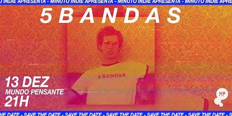 13/12 - MINUTO INDIE APRESENTA 5 BANDAS NO MUNDO PENSANTE ingressos