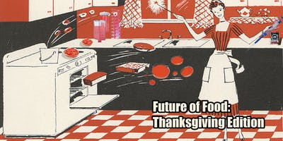 event image The Future of Food: Thanksgiving Edition