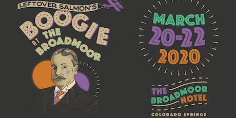 Leftover Salmon's Boogie At The Broadmoor AT THE BROADMOOR HOTEL tickets