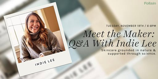 Meet the Maker: Q&A with Indie Lee