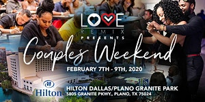 The Love Remix Couples Retreat Weekend - DALLAS 2020