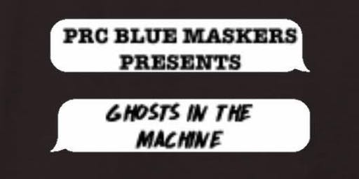 PRCHS Blue Maskers Presents - 'Ghost In The Machine' by Eric Coble
