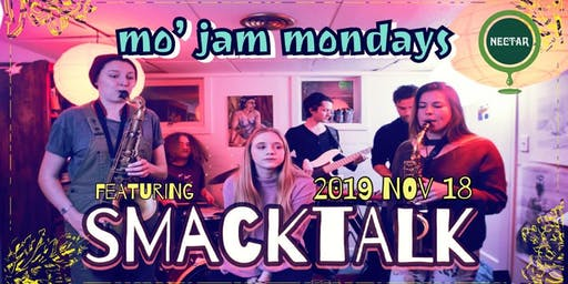 Mo' Jam Mondays ft Smacktalk