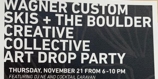 Ski - Art Drop party - Boulder Creative Collective & Wagner Skis