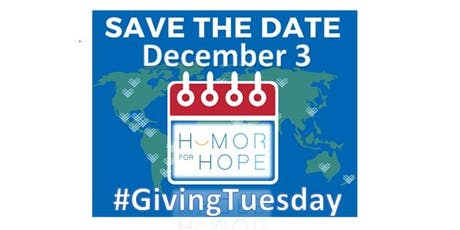 Humor for Hope: 2019 Giving Tuesday Comedy Show tickets