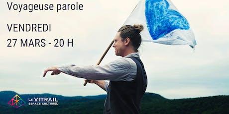 Voyageuse Parole - Mathieu Lippé billets