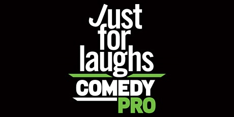 Just For Laughs ComedyPRO 2020 billets