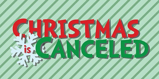 Christmas is Cancelled -the musical