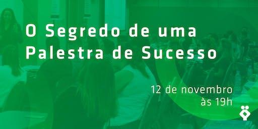 [RIBEIRÃO PRETO/SP] O Segredo de uma palestra de sucesso