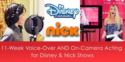 11-Week Voice-Over AND On-Camera Acting for Disney & Nick Shows