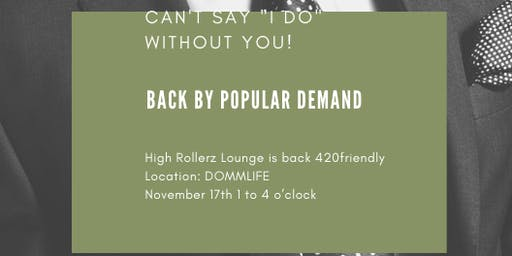 High Rollerz Lounge 420FRIENDLY