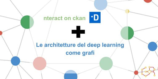 ROMA Meetup #AperiTech di GraphRM: nteract on ckan: analizzare dati pubblici - Architetture del deep learning