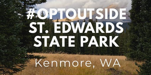 #OPTOUTSIDE St. Edwards State Park, Kenmore WA
