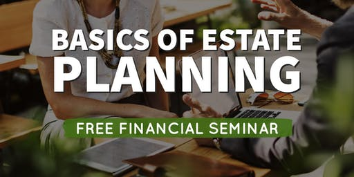 Basics of Estate Planning - Financial Seminar