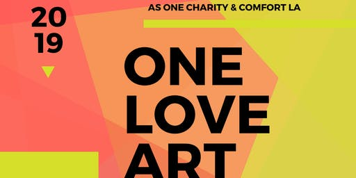 One Love Art Show presented by As One Charity & Comfort LA
