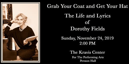 Grab Your Coat and Get Your Hat - The Life and Lyrics of Dorothy Fields