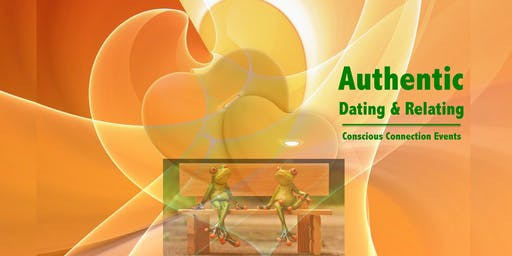Authentic Dating & Relating - A Free Conscious Connection Event