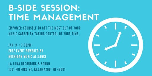 B-Side Session: Time Management (Kalamazoo)