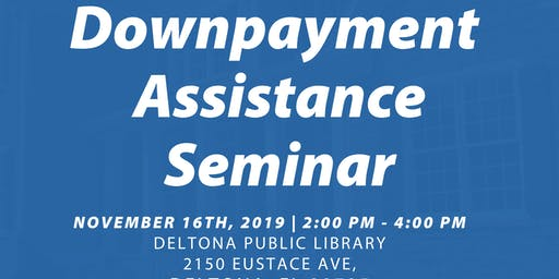 Downpayment Assistance Seminar, Nov 16, 2019