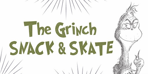 The Grinch - Snack + Skate
