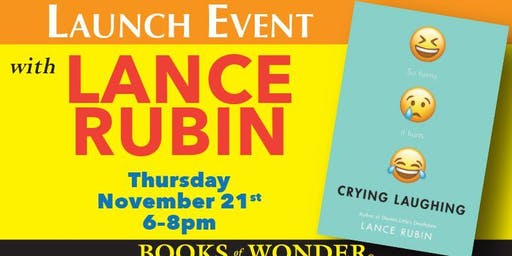 Launch Party for Crying Laughing with Lance Rubin!