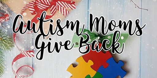 Autism Moms Give Back
