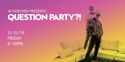 Question Party?! / W Hotels