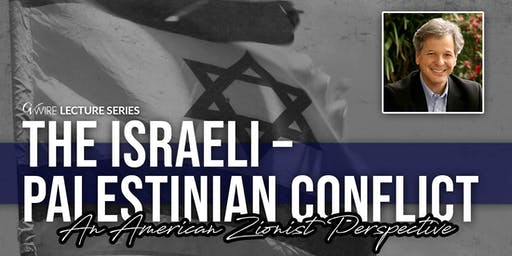 Israeli/Palestinian Conflict: An American Zionist Perspective
