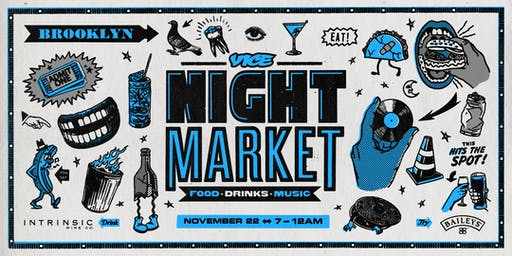 VICE Night Market 2019 - Nov. 22