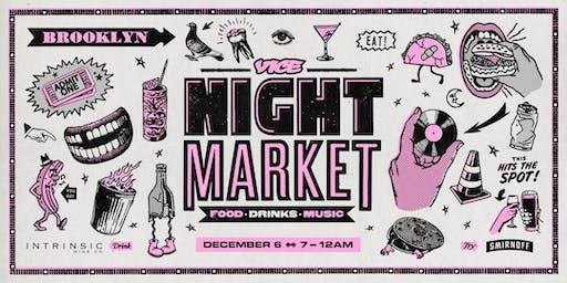VICE Night Market 2019 - Dec. 6