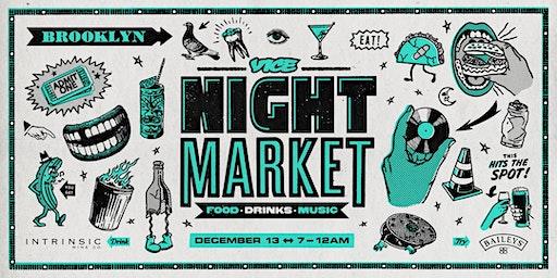 VICE Night Market 2019 - Dec. 13