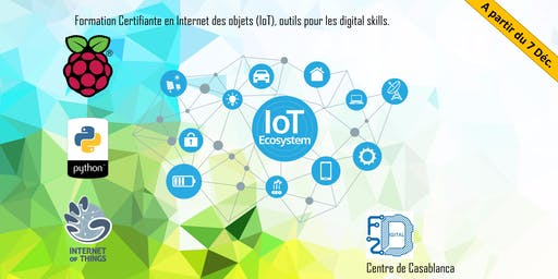 "Formation Certifiante IOT Internet of Things  ""Cycle de formations : Outils pour les digital skills."""