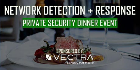 Network Detection + Response: Private Security Dinner Event tickets