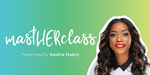 mastHERclass 2020 by Keisha & Friends