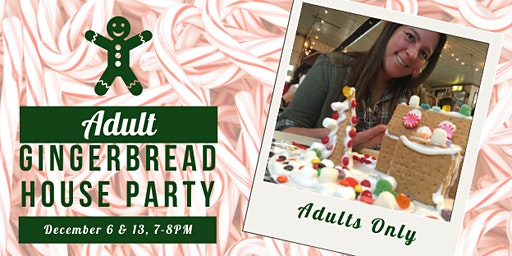 Adults Only Gingerbread House Party