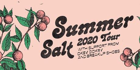 Summer Salt w/ Okey Dokey & Breakup Shoes tickets