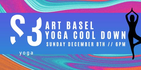 S3 YOGA PRESENTS: ART BASEL YOGA COOL DOWN tickets