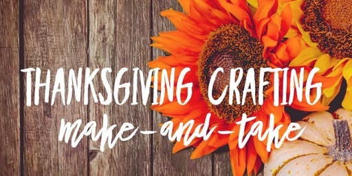 Family Workshop: Thanksgiving Crafting Make-and-Take Event