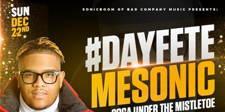 #DAYFETEMESONIC (SOCA UNDER THE MISTLETOE) tickets