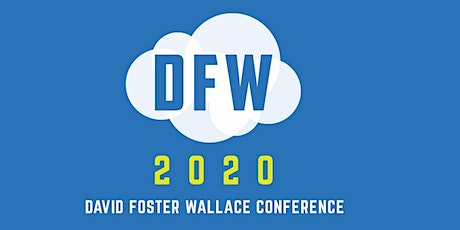 DFW2020: International David Foster Wallace Conference tickets