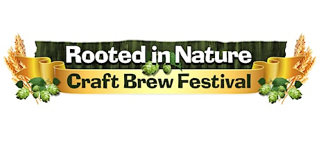ROOTED IN NATURE CRAFT BREW FESTIVAL tickets