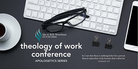 2020 Theology of Work Conference (Apologetics Series) tickets