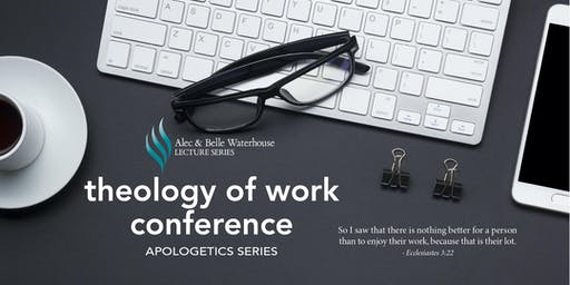 2020 Theology of Work Conference (Apologetics Series)